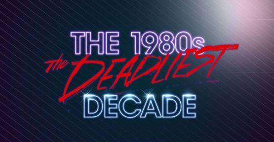 1980'ler: En Ölümcül On Yıl TLC'de Başlıyor