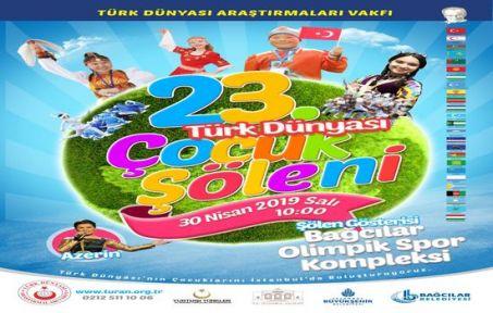 23. Türk Dünyası Çocuk Şöleni Başlıyor!