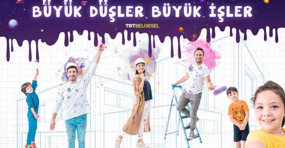 """""""Büyük Düşler Büyük İşler"""" Baş Döndüren Değişimlerle TRT Belgesel'de"""
