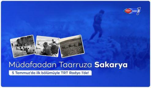 'Müdafaadan Taarruza Sakarya' TRT Radyo 1'de Başlıyor