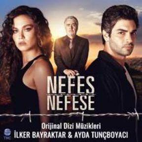 'NEFES NEFESE'NİN MÜZİKLERİ YAYINDA!