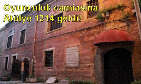 Oyunculuk camiasına Atölye 1314 geldi!