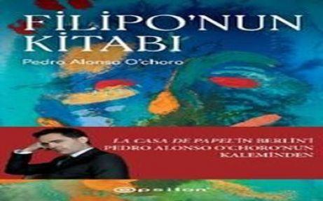 Pedro Alonso'nun kaleminden Filipo'nun Kitabı...