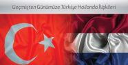 Geçmişten Günümüze Türkiye Hollanda...