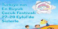 Türkiye'nin en büyük çocuk festivali...